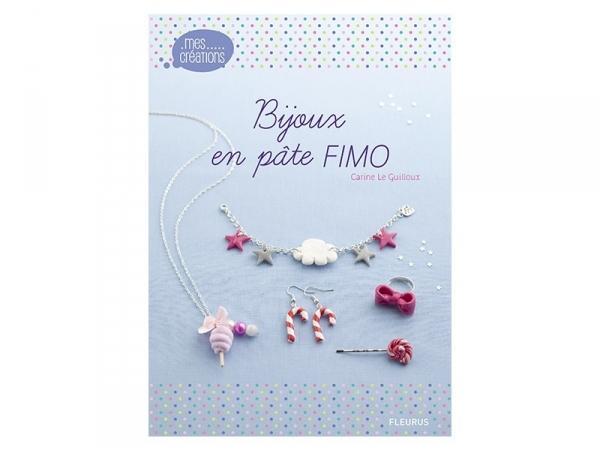 Acheter Livre Bijoux en pâte Fimo - Carine Le Guilloux - 10,00€ en ligne sur La Petite Epicerie - Loisirs créatifs