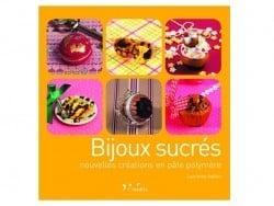 Livre Bijoux sucrés - nouvelles créations en pâte polymère