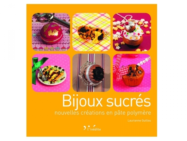 """French book """" Bijoux sucrés - nouvelles créations en pâte polymère """""""