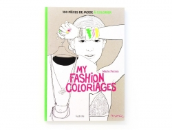 "French book "" My fashion coloriage - 100 pièces de mode à colorier"""