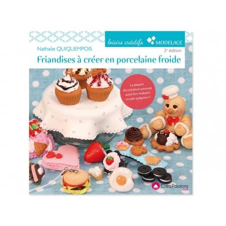 Acheter Livre Friandises à créer en porcelaine froide et pâte polymère - 16,90€ en ligne sur La Petite Epicerie - Loisirs cr...