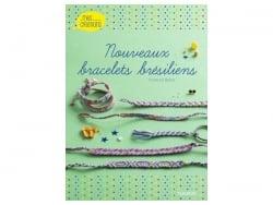 Acheter Livre Nouveaux Bracelets brésiliens - 10,00€ en ligne sur La Petite Epicerie - 100% Loisirs créatifs