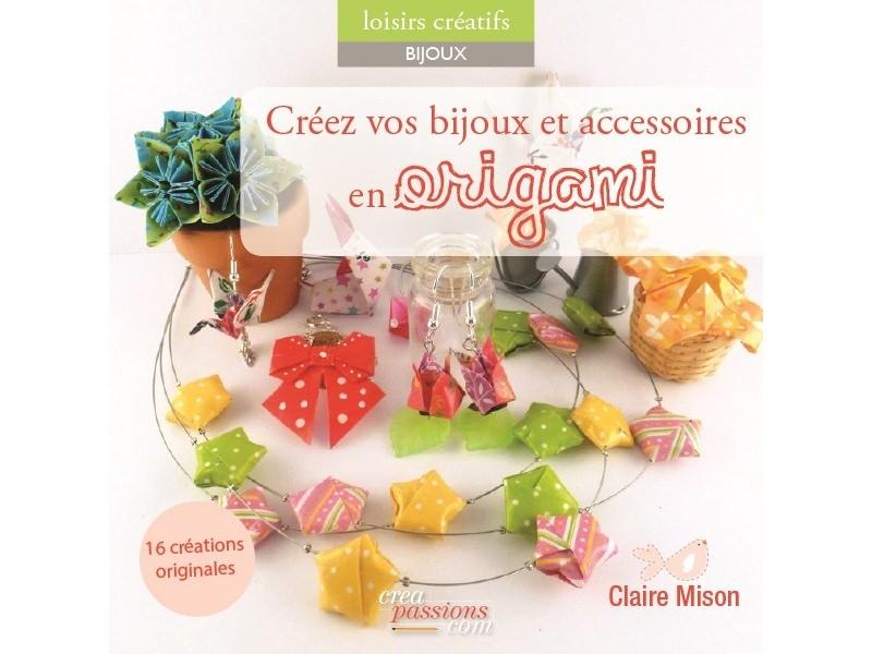 Livre Créez vos bijoux en origami - Claire Mison