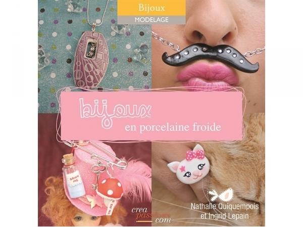 """French book """" Bijoux en porcelaine froide - Nathalie Quiquempois et Ingrid Lepain"""""""