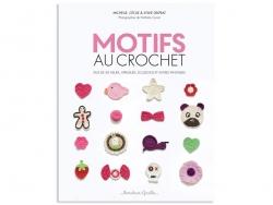 """French book """" Motifs au crochet, plus de 40 fleurs,appliqués,écussons et autres fantaisies"""""""