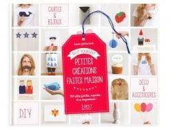 Livre Petites créations faites maison - 350 idées faciles,rapides et si migonnes ! First - 1