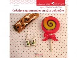 Livre créations gourmandes en pâte polymère - 2e édition Créapassions - 1