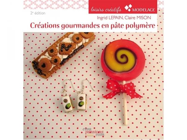"""French book """" créations gourmandes en pâte polymère - 2e édition"""""""