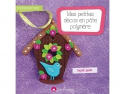 Livre Mes petites décos en pâte polymère - Ingrid Lepain