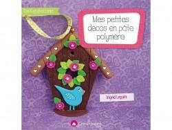 """French book """" Mes petites décos en pâte polymère - Ingrid Lepain"""""""