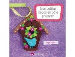 Livre Mes petites décos en pâte polymère - Ingrid Lepain Créapassions - 1