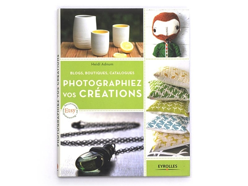 Acheter Livre Photographiez vos créations - 16,90€ en ligne sur La Petite Epicerie - Loisirs créatifs