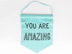 Drapeau fanion en tissus - You are amazing