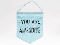 Drapeau fanion en tissus - You are awesome