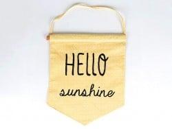 Drapeau fanion en tissus - Hello sunshine