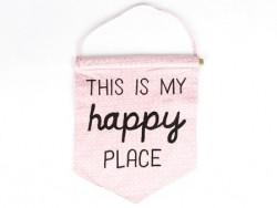 Drapeau fanion en tissus - This is my happy place