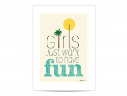 """Mini-Poster """"Girls just want to have fun"""""""