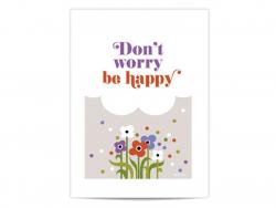 """Kleines Poster mit der Aufschrift """"Dont' worry be happy"""""""