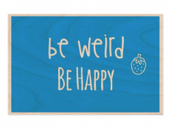 "1 carte postale en bois - ""Be weird be happy"""