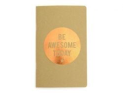 "Kraft paper notebook with the words ""Be awesome today ""- copper"