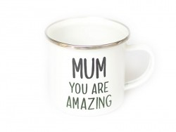 "Mug  "" Mum you are amazing"""