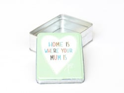 "Kleine Aufbewahrungsbox - ""Home is where your mum is"""