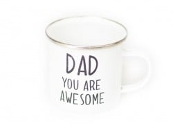 "Mug  "" Dad you are awesome"""