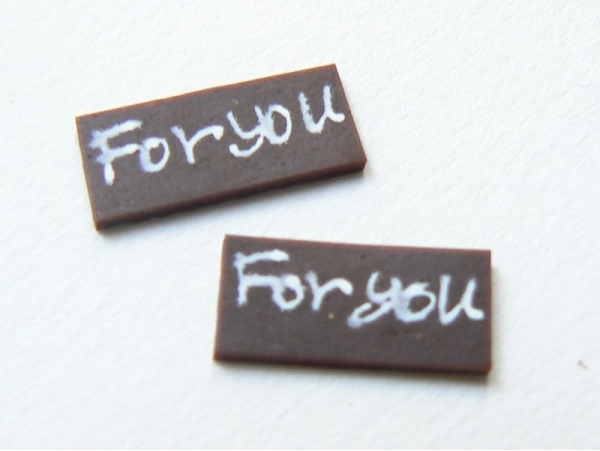 "1 ""For you"" chocolate decoration"