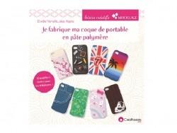 Livre Je fabrique ma coque de portable en pâte polymère - Elodie Vanelle Créapassions - 1