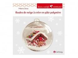 """French book """" Boules de neige à créer en pâte polymère - Mélanie Deras"""""""