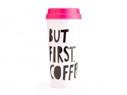 "Travel mug - ""But first, coffee"""