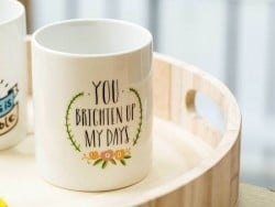 "Mug ""You brighten up my days"""