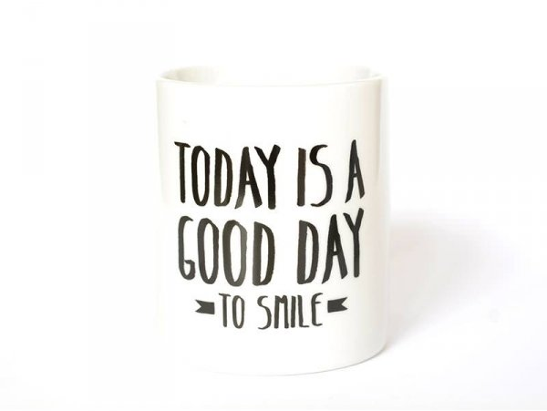 "Mug ""Today is a good day to smile"""