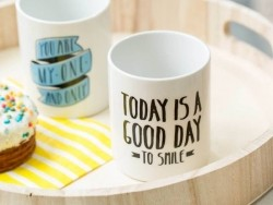 """Tasse - """"Today is a good day to smile"""""""