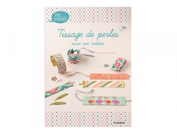 """Acheter Livre """"Tissage de perles avec un métier"""" - 10,00€ en ligne sur La Petite Epicerie - 100% Loisirs créatifs"""
