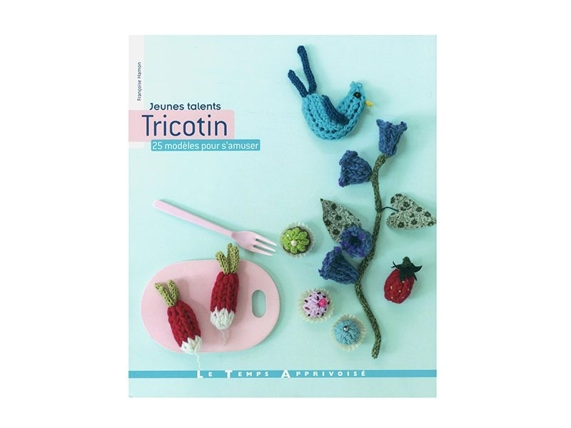 Acheter Livre Tricotin, 25 modèles pour s'amuser - 12,90€ en ligne sur La Petite Epicerie - Loisirs créatifs