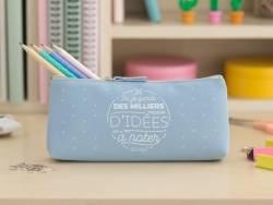 """Pencil case - """"Ici je garde des milliers d'idées à noter"""""""