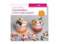 """Livre """"Gourmandises à créer en pâte polymère"""""""