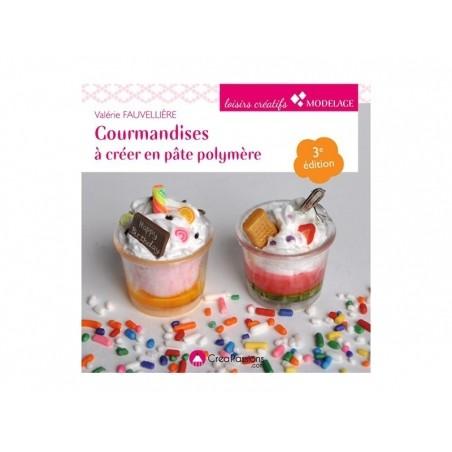 """Acheter Livre """"Gourmandises à créer en pâte polymère"""" - 14,90€ en ligne sur La Petite Epicerie - 100% Loisirs créatifs"""