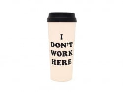 "Mug isotherme "" I don't work here"""