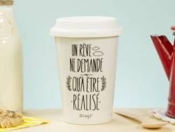 """Mug à emporter """"Un rêve ne demande qu'à être réalisé"""""""