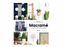 """Acheter Livre """"Macramé ou l'art de créer avec les noeuds"""" - 15,90€ en ligne sur La Petite Epicerie - 100% Loisirs créatifs"""