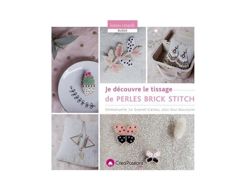 """Livre """"Je découvre le tissage de perles Brick Stitch"""" par Rose Moustache Créapassions - 1"""
