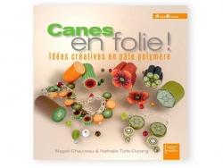 """French book """" Canes en folie! Idées créatives en pâte polymère"""""""