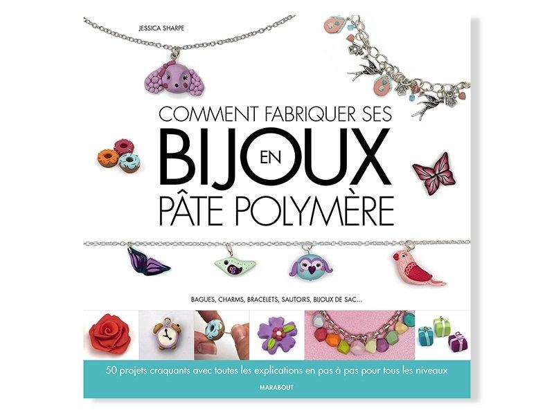 Livre Comment fabriquer ses bijoux en pâte polymère - Jessica Sharpe Marabout - 1