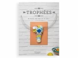 Livre Trophées - 20 projets pour habiller vos murs - Justine Gaillard