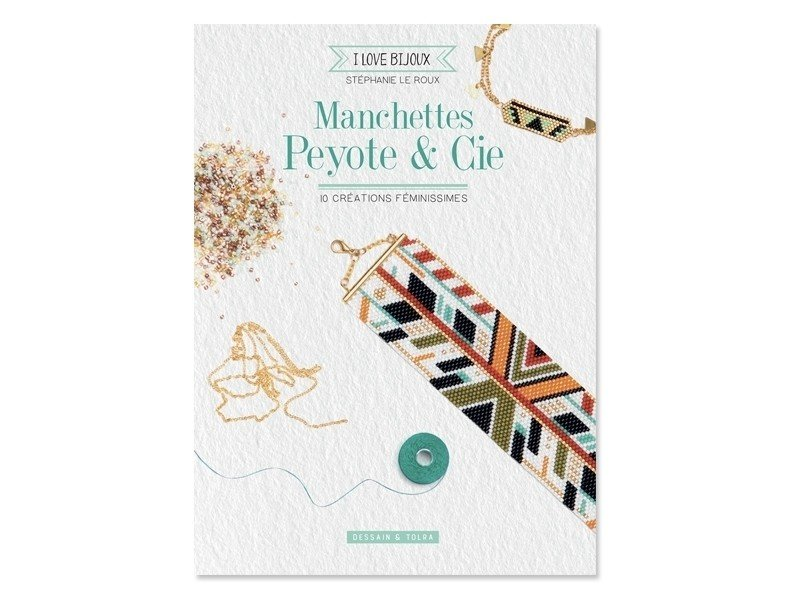 Acheter Livre Manchettes peyote et Cie de Stéphanie Le Roux - 9,95€ en ligne sur La Petite Epicerie - 100% Loisirs créatifs