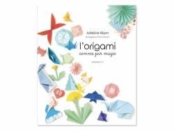 Livre l'Origami comme par magie d'Adeline Klam Marabout - 1
