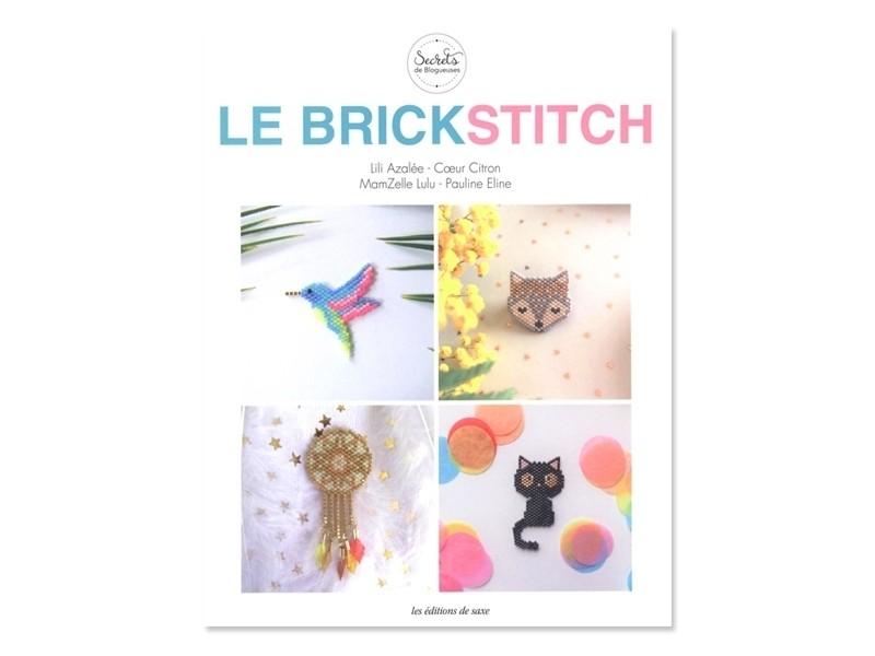 Acheter Livre Le Brickstitch - par Lili azalée, Coeur Citron, MamZelle Lulu et Pauline Eline - 17,90€ en ligne sur La Petite...