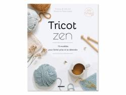 Livre Tricot Zen - 15 modèles pour lâcher prise et se détendre de Charlov   & Hello kim et Roxane Marie Galliez